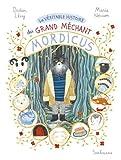 véritable histoire du grand méchant Mordicus (La)   Lévy, Didier (1964-....). Auteur