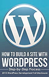 WordPress 2015 Development Step-by-Step. How to Simply set up and Develope your WordPress website or blog!: With a List of My Best Plugins for WordPress ... Application, Web, Blog) (English Edition)