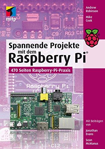Spannende Projekte mit dem Raspberry Pi® (mitp Professional) (Elektronik Andrews)