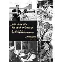 """""""Wir sind alle Menschenfresser"""": Georg Stefan Troller und die Liebe zum Dokumentarischen"""