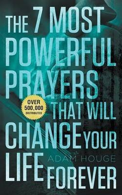 [(The 7 Most Powerful Prayers That Will Change Your Life Forever)] [By (author) Adam Houge] published on (May, 2013)