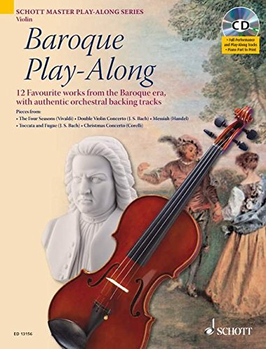 Baroque Play-along for Violin: 12 Favourite Works from the Baroque Era, with Authentic Orchestral Backing Tracks (Schott Master Play-along Series)