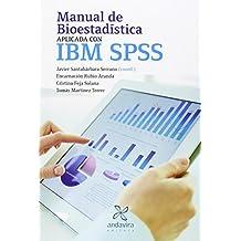 Manual de bioestadística aplicada a IBM SPSS