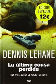 La última causa perdida par Dennis Lehane