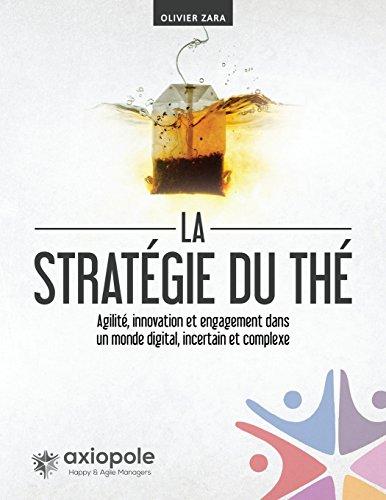 la-strategie-du-the-agilite-innovation-et-engagement-dans-un-monde-digital-incertain-et-complexe