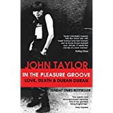In The Pleasure Groove: Love, Death and Duran Duran (English Edition)