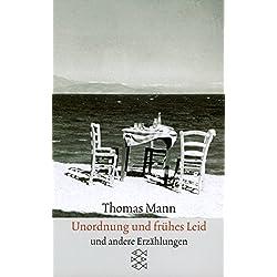 Sämtliche Erzählungen in vier Bänden Unordnung und frühes Leid: Erzählungen 1919-1930 (Thomas Mann, Sämtliche Erzählungen in vier Bänden (Taschenbuchausgabe))