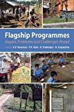Flagship Programmes: Impact, Problems and Challenges Ahead