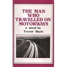 The Man Who Travelled on Motorways (Calderbooks) (Calderbooks S.)