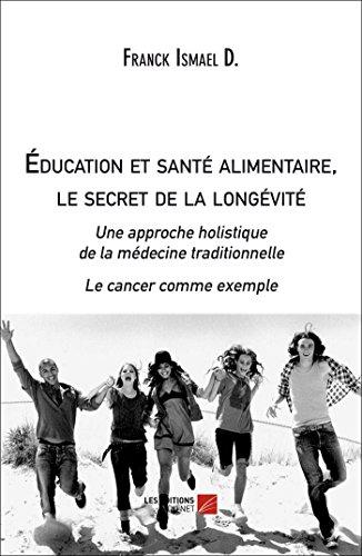 Éducation et santé alimentaire: le secret de la longévité par Franck Ismael Djédjé