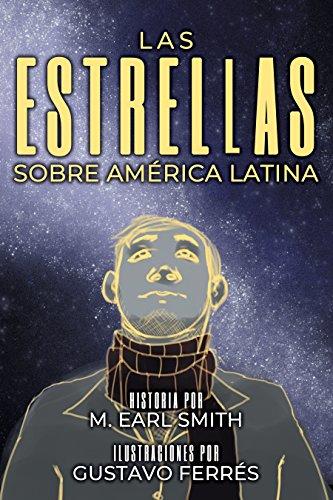 Las estrellas sobre América Latina por M. Earl Smith