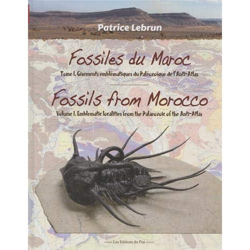 Fossiles du Maroc : Tome 1, Gisements emblématiques du Paléozoïque de l'Anti-Atlas