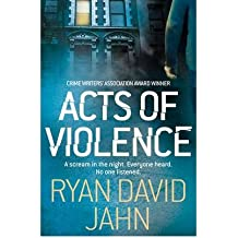 [(Acts of Violence)] [Author: Ryan David Jahn] published on (July, 2011)