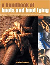 A Handbook of Knots and Knot Tying by Geoffrey Budworth (2003-08-25)