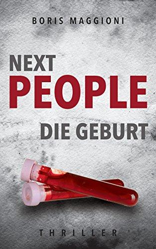 NEXT PEOPLE - Die Geburt: Thriller!