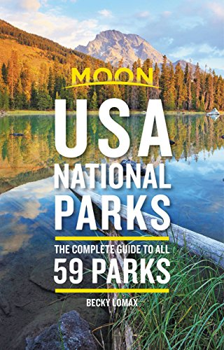 Moon USA National Parks: The Complete Guide to All 59 Parks (Travel Guide) (English Edition)