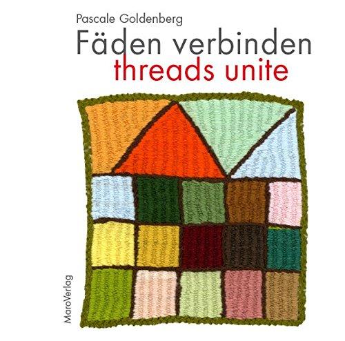 Fäden verbinden – Threads unite (Galeriebücher)