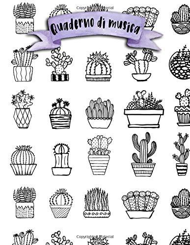 Quaderno di musica: A4 -108 pagine - 12 pentagrammi per pagina - Piante e Cactus