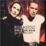 Songtexte von Rosenstolz - Stolz der Rose: Das Beste und mehr