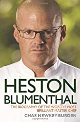 Heston Blumenthal: The Biography of the World's Most Brilliant Master Chef by Chas Newkey-Burden (2012-09-01)