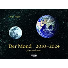 Der Mond  2010 - 2024: Jahreskalender - (Mond-Jahreskalender auf einen Blick)