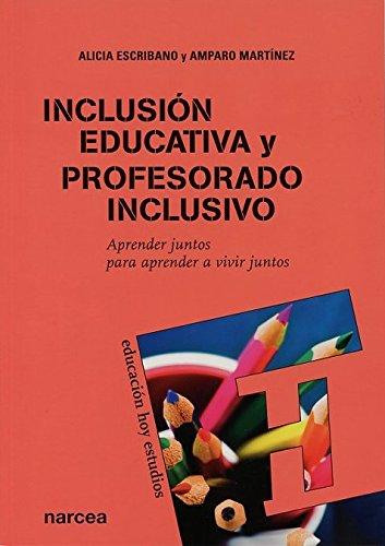 Inclusión educativa y profesorado inclusivo: Aprender juntos para aprender a vivir juntos (Educación Hoy Estudios) por Alicia Escribano González