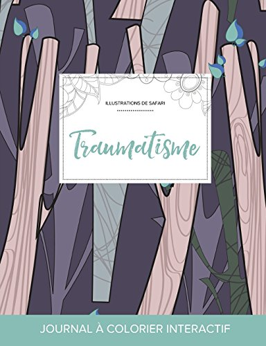 Journal de Coloration Adulte: Traumatisme (Illustrations de Safari, Arbres Abstraits)
