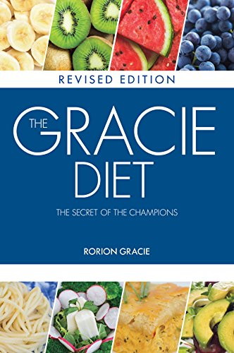 The gracie diet: the secret of the champions (english edition)