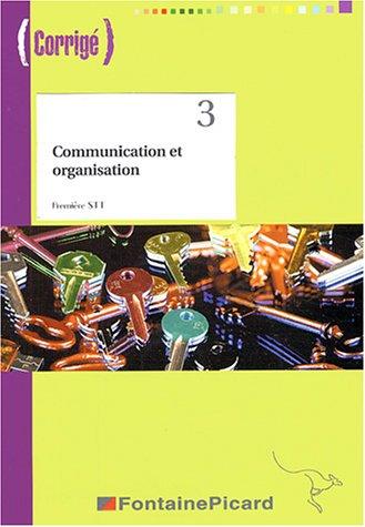 Communication et organisation 1e STT : Corrigé (1Cédérom)