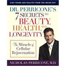 Dr. Perricone's 7 Secrets to Beauty, Health, and Longevity: The Miracle of Cellular Rejuvenation
