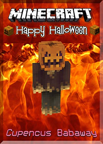 Happy Halloween Minecraft: Get A Guide: (An Unofficial Minecraft Book) (English Edition)