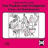 Von Pauken und Trompeten - CD: Klang- und Musikbeispiele (3. bis 6. Klasse) - Angelika Rehm, Dieter Rehm