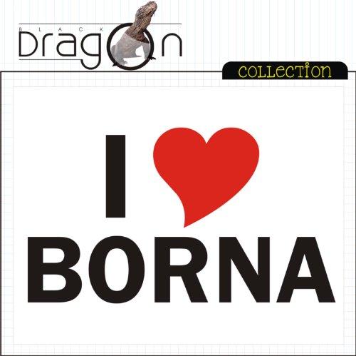 T-Shirt mit Städtenamen - i Love Borna - Herren - unisex Weiß