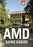 AMD Ahmedabad (Travel Guides to Indian Architecture Series, Band 2)