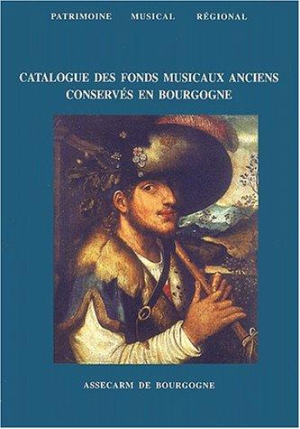 Catalogue des fonds musicaux anciens conservés en Bourgogne