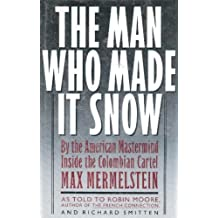 The Man Who Made It Snow by Max Mermelstein (1990-05-15)