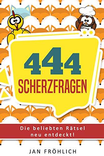444 Scherzfragen Die Beliebten Rätsel Neu Entdeckt Witzebuch