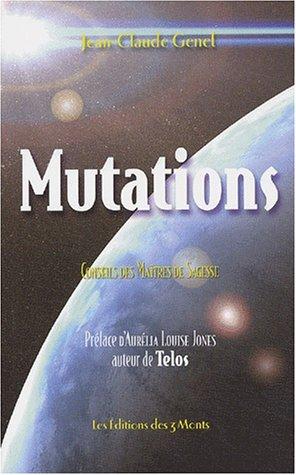 Mutations : Conseils des Maîtres de Sagesse par Jean-Claude Genel