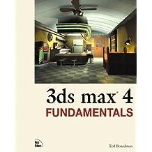 3D Studio Max 4 Fundamentals (Fundamentels) by Ted Boardman (2001-04-18)