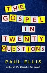 The Gospel in Twenty Questions by Paul Ellis (2013-12-03)