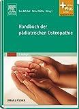 Handbuch der pädiatrischen Osteopathie: mit Zugang zum Elsevier-Portal