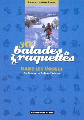 30 balades à raquettes Dans les Vosges : Du Donon au Ballon d'Alsace par Jérôme Renac