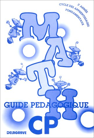 Mathématiques. Guide pédagogique, CP