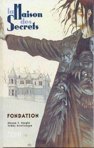 La Maison des secrets, tome 1 : Fondation