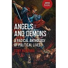 Angels and Demons: A Radical Anthology of Political Lives