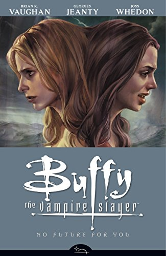 Buffy The Vampire Slayer Season 8 Volume 2: No Future For You: No Future for You v. 2