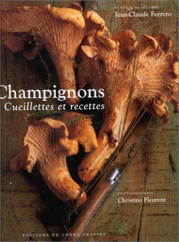 Champignons. Cueillettes et recettes par Jean-Claude Ferrero