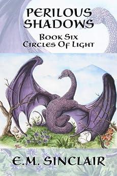 Perilous Shadows (Circles of Light Book 6) by [Sinclair, E.M.]