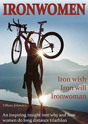 IRONWOMEN: Tiffany & 40 female IRONMAN (Switzerland & UK) finishers share their emotional, entertaining & inspiring Ironwomen journeys (English Edition)