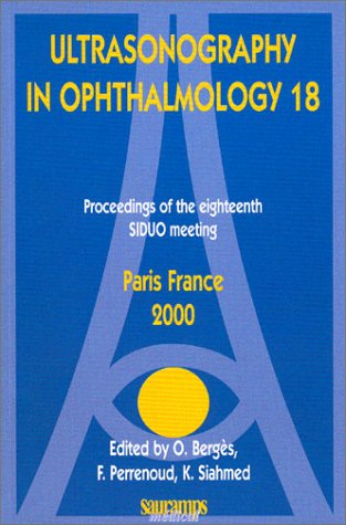 Ultrasonography In Ophthalmology, numéro 18 : Proceedings Of The Eighteenth SIDUO Meeting : Paris France 2000 (en anglais)